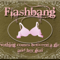 "The Flashbang: because ""nothing comes between a girl and her gun"""